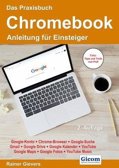 Das Praxisbuch Chromebook - Anleitung für Einsteiger (eBook, PDF) - Gievers, Rainer