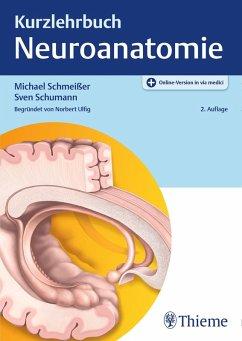 Kurzlehrbuch Neuroanatomie (eBook, PDF) - Schmeißer, Michael
