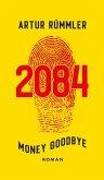 2084 - Money Goodbye (eBook, ePUB)