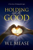 Holding Onto the Good