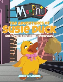 The Adventures Of Susie Duck: Susie Visits Memphis, Tennessee - Williams, Julie