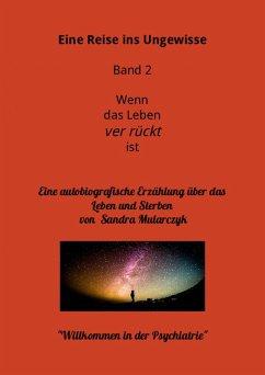 Willkommen in der Psychiatrie- Eine Reise ins Ungewisse (eBook, ePUB) - Mularczyk, Sandra