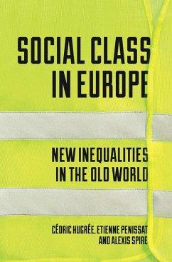 Social Class in Europe (eBook, ePUB) - Penissat, Étienne; Spire, Alexis