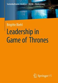 Leadership in Game of Thrones (eBook, PDF) - Biehl, Brigitte