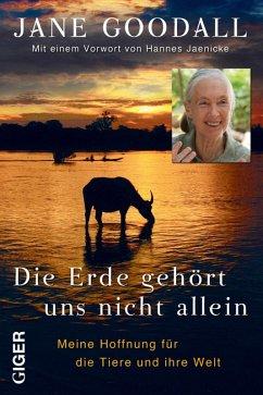 Die Erde gehört uns nicht allein (eBook, ePUB) - Goodall, Jane