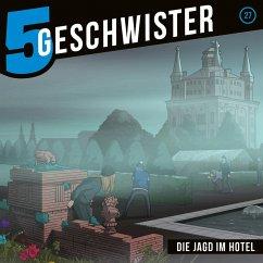 27: Die Jagd im Hotel (MP3-Download) - 5 Geschwister; Schuffenhauer, Tobias