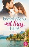 Einmal Menü mit Kuss, bitte! (eBook, ePUB)