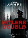 Hitlers Double. Tatsachenroman (eBook, ePUB)