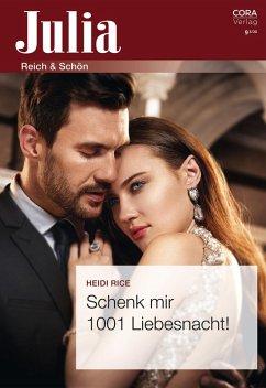 Schenk mir 1001 Liebesnacht! (eBook, ePUB) - Rice, Heidi