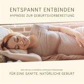 Entspannt entbinden - Hypnose zur Geburtsvorbereitung (MP3-Download)