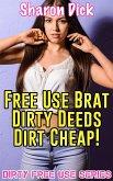 Free Use Brat Dirty Deeds Dirt Cheap! (eBook, ePUB)