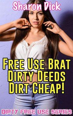 Free Use Brat Dirty Deeds Dirt Cheap! (eBook, ePUB) - Dick, Sharon