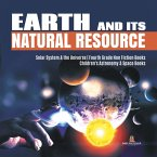Earth and Its Natural Resource   Solar System & the Universe   Fourth Grade Non Fiction Books   Children's Astronomy & Space Books (eBook, PDF)