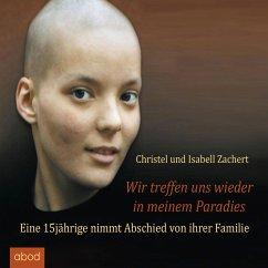 Wir treffen uns wieder in meinem Paradies (MP3-Download) - Zachert, Christel; Zachert, Isabell