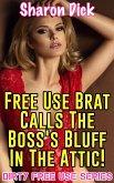 Free Use Brat Calls The Boss's Bluff In The Attic! (eBook, ePUB)