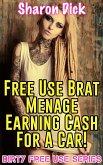 Free Use Brat Menage Earning Cash For A Car! (eBook, ePUB)