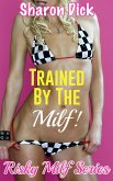 Trained By The Milf! (eBook, ePUB)