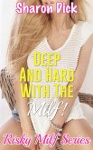Deep and Hard With The Milf! (eBook, ePUB)