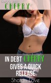In Debt Cherry Gives A Quick Release (eBook, ePUB)
