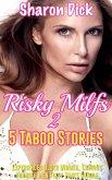 Risky Milfs! 5 Taboo Stories - Volume 2 (eBook, ePUB)