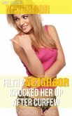 Her Filthy Neighbor Knocked Her Up After Curfew (eBook, ePUB)