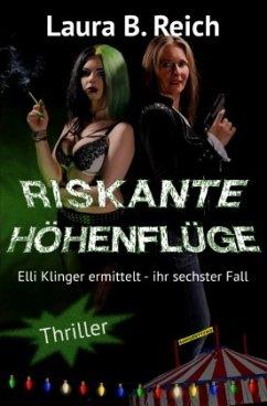 Riskante Höhenflüge - Reich, Laura B.