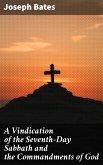 A Vindication of the Seventh-Day Sabbath and the Commandments of God (eBook, ePUB)