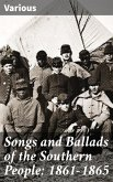 Songs and Ballads of the Southern People: 1861-1865 (eBook, ePUB)