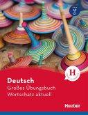 Deutsch Großes Übungsbuch Wortschatz aktuell A2-C1. Buch