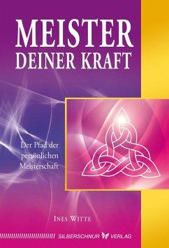 Meister deiner Kraft (eBook, ePUB) - Witte, Ines