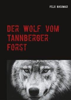 Der Wolf vom Tannberger Forst