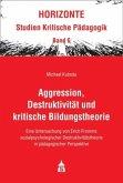 Aggression, Destruktivität und kritische Bildungstheorie