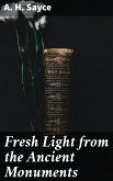 Fresh Light from the Ancient Monuments (eBook, ePUB)