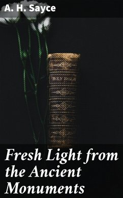 Fresh Light from the Ancient Monuments (eBook, ePUB) - Sayce, A. H.