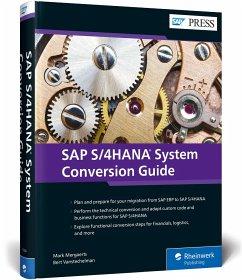 SAP S/4HANA System Conversion Guide - Mergaerts, Mark; Vanstechelman, Bert