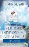 Vertraue ohne Zweifel auf Allah 2