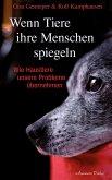 Wenn Tiere ihre Menschen spiegeln: Wie Haustiere unsere Probleme übernehmen (eBook, ePUB)