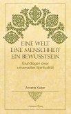 Eine Welt - Eine Menschheit - Ein Bewusstsein: Grundlagen einer universellen Spiritualität (eBook, ePUB)