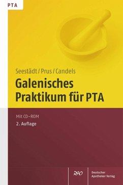 Galenisches Praktikum für PTA (eBook, PDF) - Candels, Tanja; Prus, Judith; Seestädt, Petra