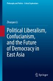 Political Liberalism, Confucianism, and the Future of Democracy in East Asia (eBook, PDF)