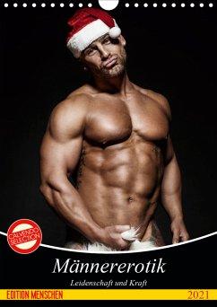 Männererotik. Leidenschaft und Kraft (Wandkalender 2021 DIN A4 hoch)