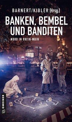 Banken, Bembel und Banditen - Ächtner, Uli;Aurras, Dieter;Franz, Franziska;Kibler, Michael;Barnert, Eric