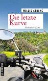 Die letzte Kurve / Kommissare Lisa Luft und Heiko Wüst Bd.8