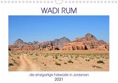 WADI RUM, die einzigartige Felswüste in Jordanien (Wandkalender 2021 DIN A4 quer)
