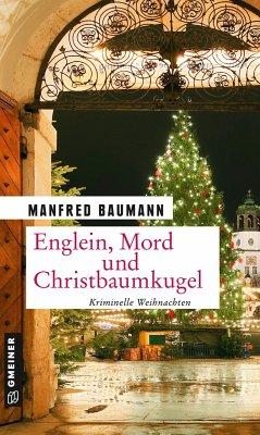 Englein, Mord und Christbaumkugel - Baumann, Manfred