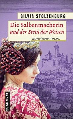 Die Salbenmacherin und der Stein der Weisen / Die Salbenmacherin Bd.5 - Stolzenburg, Silvia