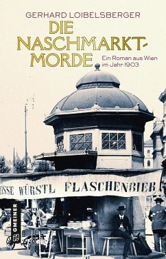 Die Naschmarkt-Morde - Loibelsberger, Gerhard