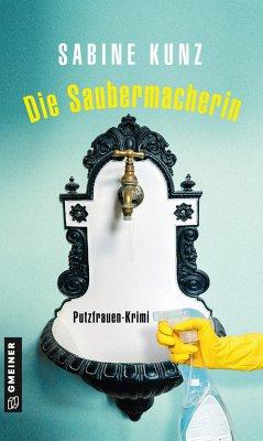 Die Saubermacherin - Kunz, Sabine