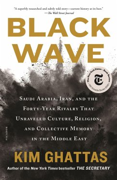 Black Wave: Saudi Arabia, Iran, and the Forty-Year Rivalry That Unraveled Culture, Religion, and Collective Memory in the Middle E - Ghattas, Kim