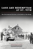 Loss and Redemption at St. Vith: The 7th Armored Division in the Battle of the Bulge